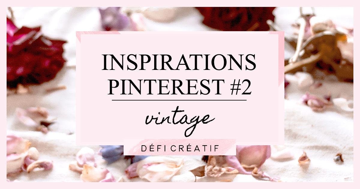 Inspirations Pinterest 2 : Vintage