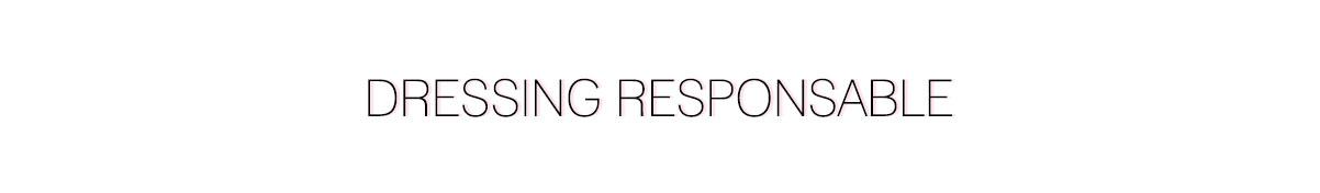 Dressing Responsable