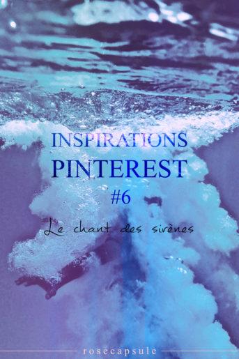 Inspirations Pinterest : Le chant des sirènes