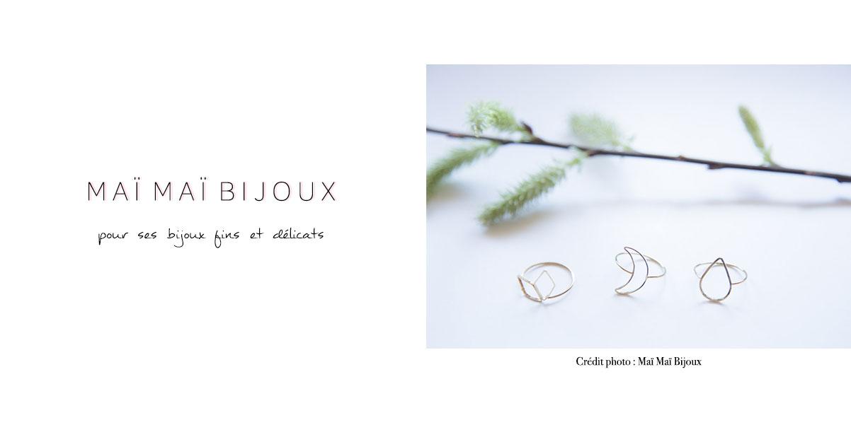 Maï Maï Bijoux : pour ses bijoux fins et délicats