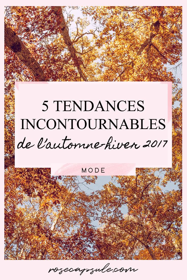 5 tendances incontournables de l'automne-hiver 2017