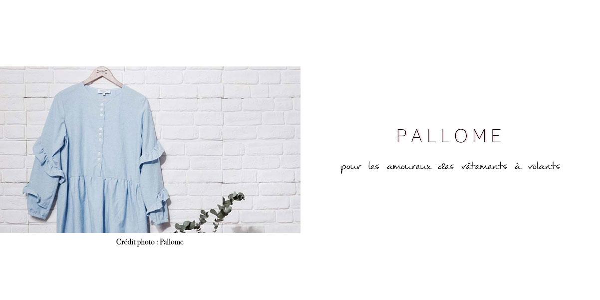 Pallome : pour les amoureux des vêtements à volants