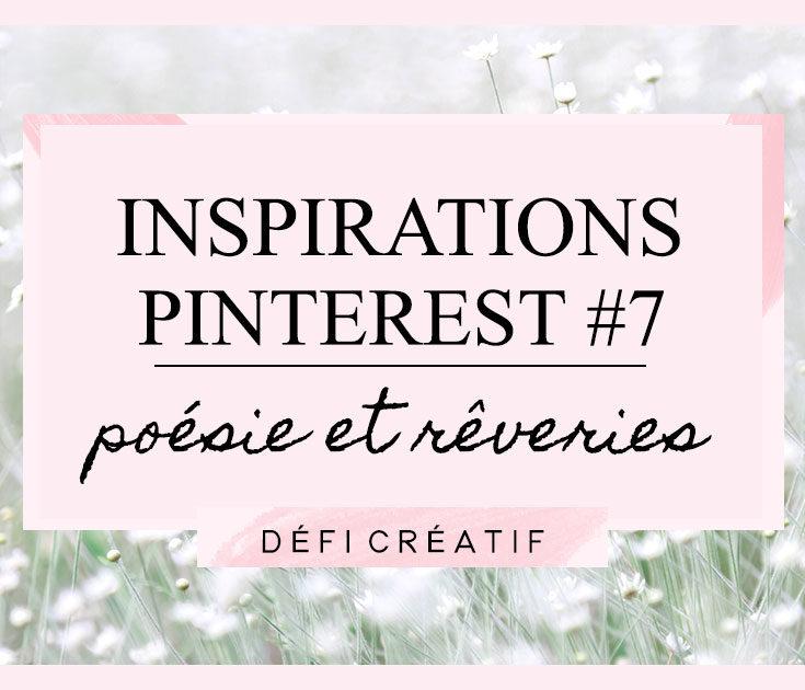Inspirations Pinterest 7 : Poésie et rêveries