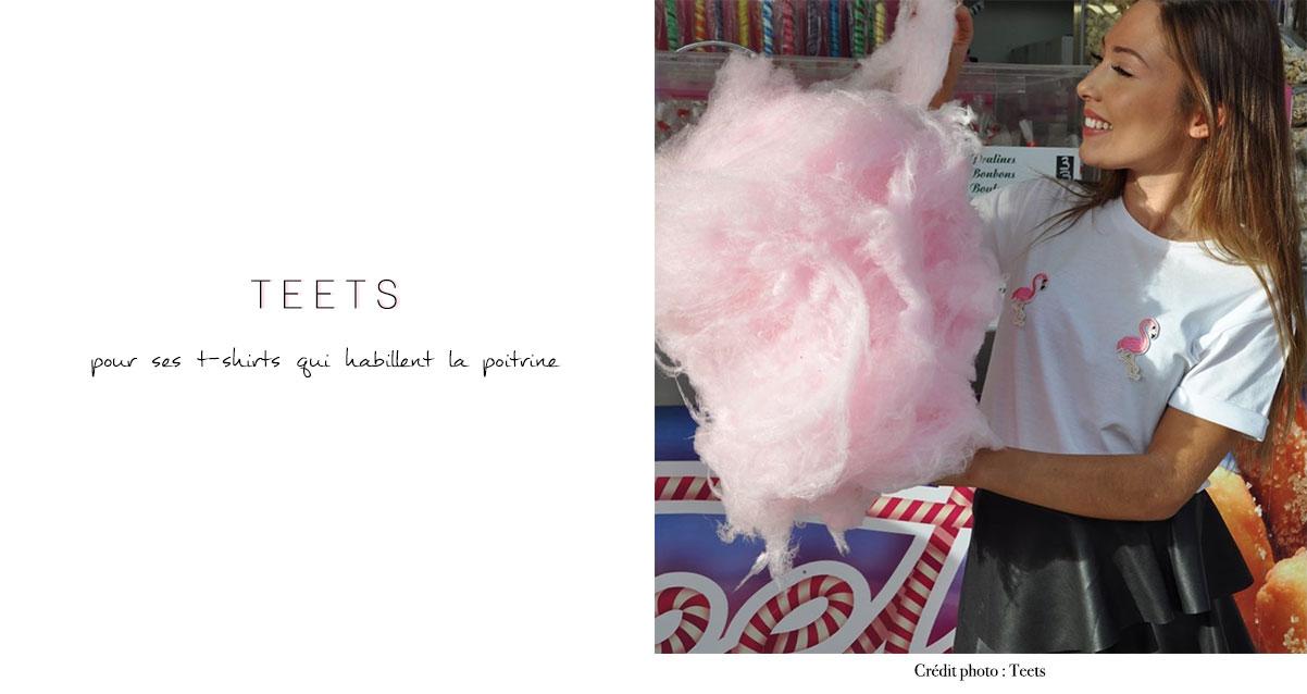 Teets : pour ses t-shirts qui habillent la poitrine !
