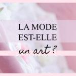 La mode est-elle un art ?