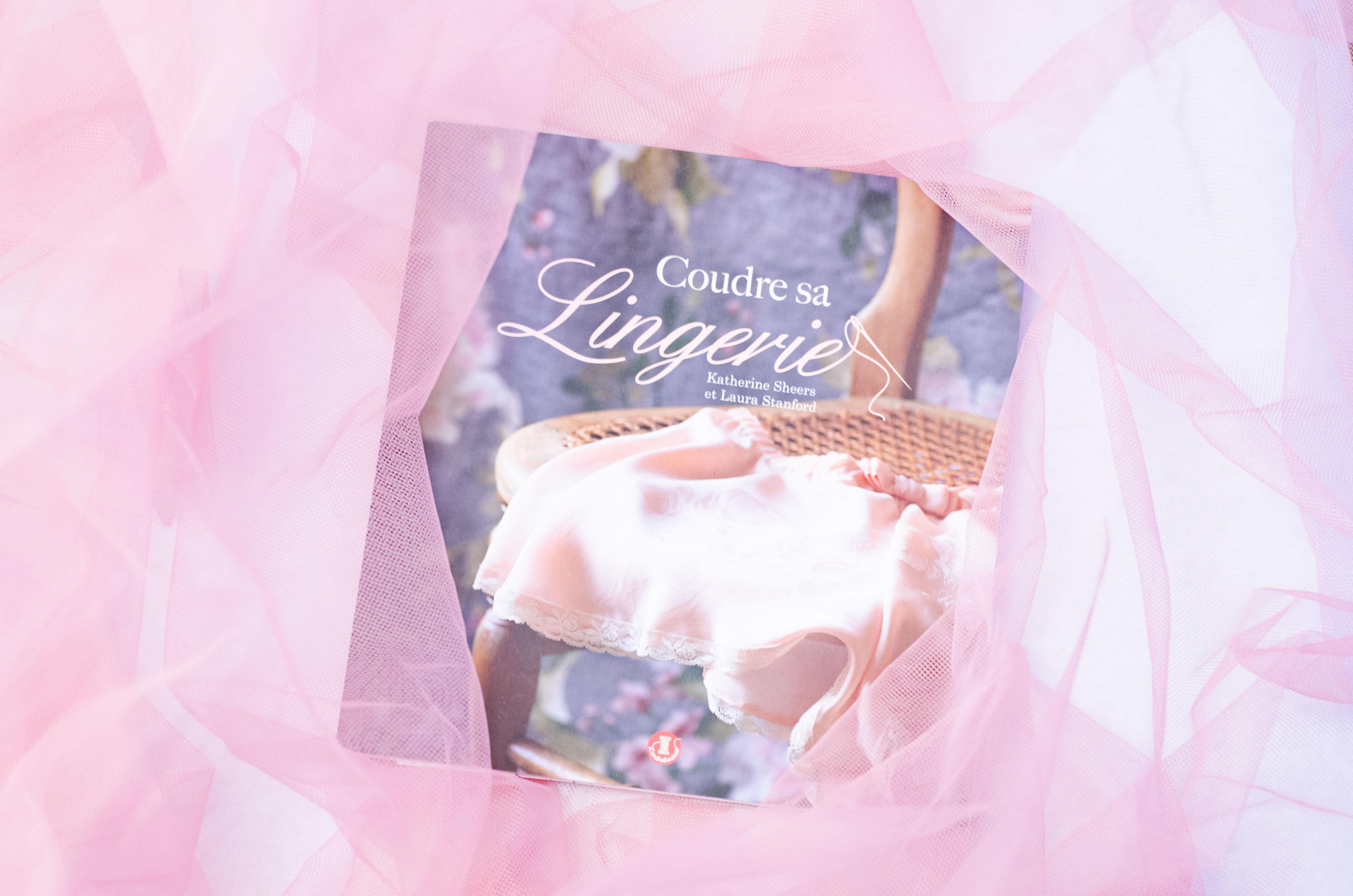 Coudre sa lingerie de Katherine Sheers et Laura Stanford