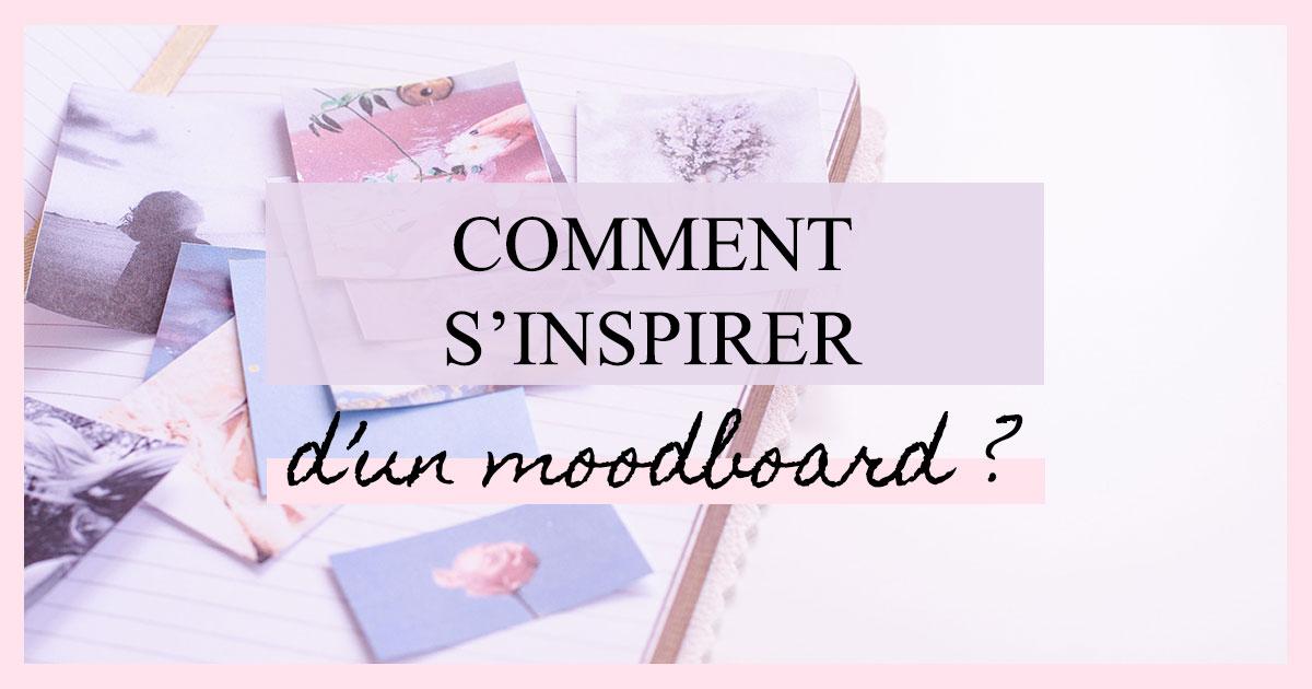 Comment s'inspirer d'un moodboard ?