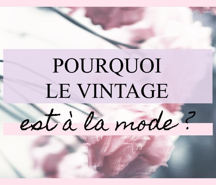 Pourquoi le vintage est-il à la mode ? #vintage #mode #friperie