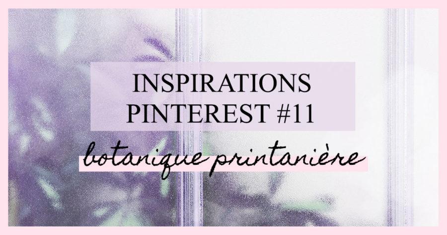 Inspirations Pinterest 11 : Botanique printanière