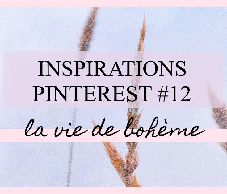 Inspirations Pinterest 12 : La vie de bohème