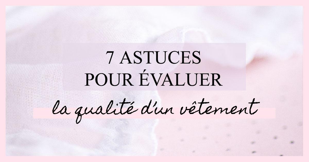 7 astuces pour évaluer la qualité d'un vêtement