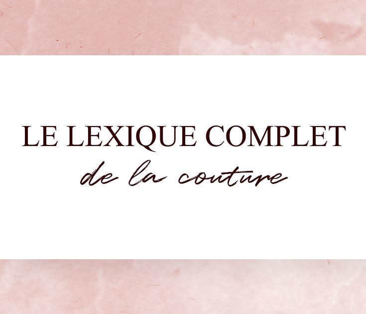 Le lexique complet de la couture