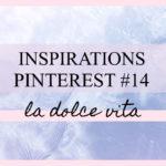 Inspirations Pinterest 14 : La dolce vita