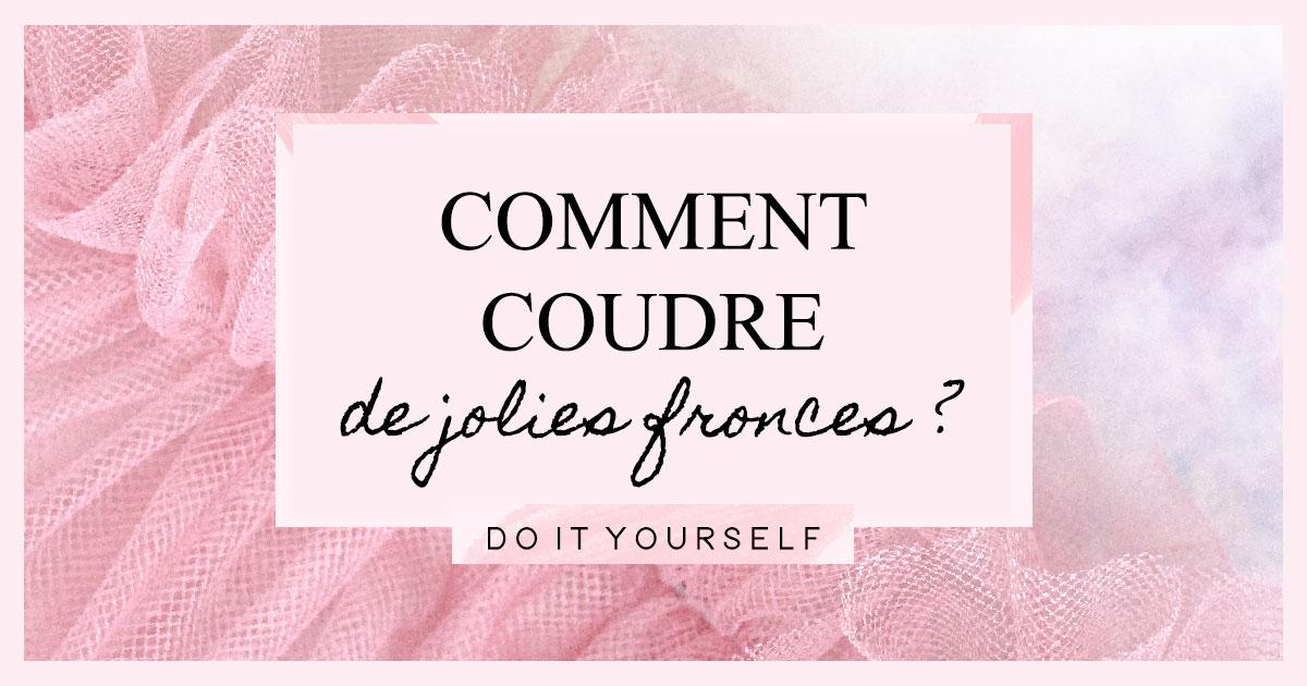 DIY : Comment coudre de jolies fronces ?
