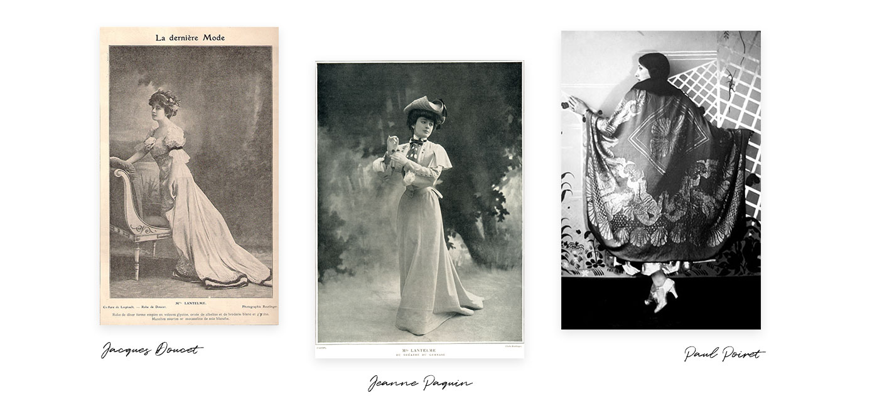 Quelques couturiers à connaitre : Jacques Doucet, Jeanne Paquin et Paul Poiret