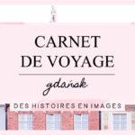 Carnet de voyage : Gdansk