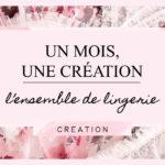 Un mois, une création : L'ensemble de lingerie