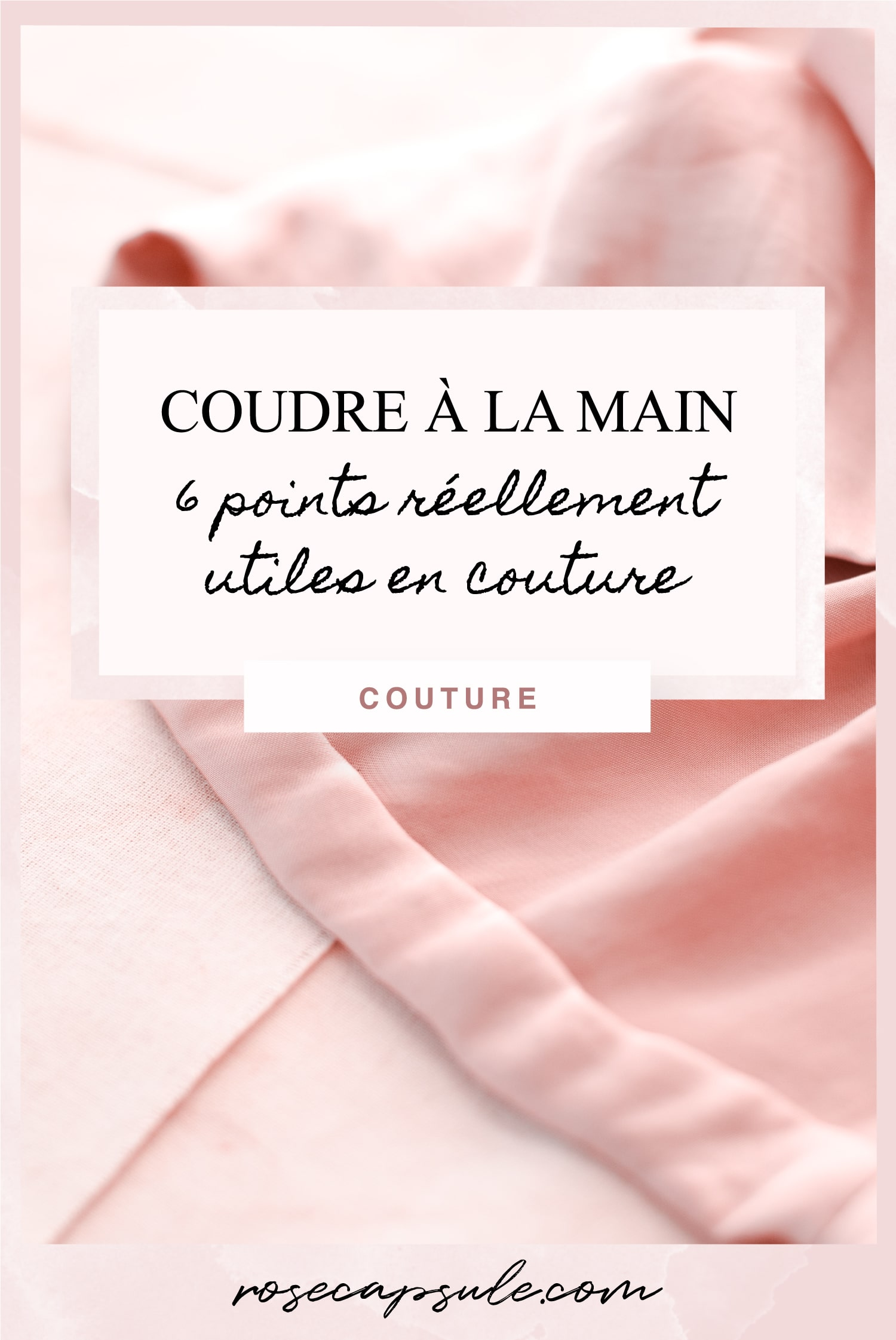 Coudre à la main : 6 points réellement utiles en couture